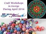 Craft Workshops in George for April 2016