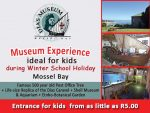 Museum Experience ideal for kids during Winter School Holiday Mossel Bay