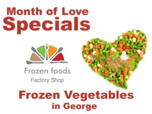 Month of Love Specials on Frozen Vegetables in George