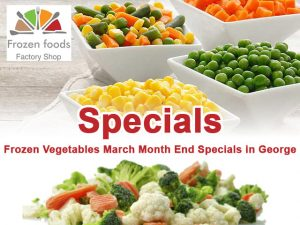 Frozen Vegetables March Month End Specials in George