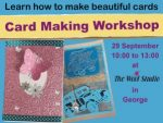 Card Making Workshop in George on 29 September 2018