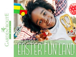 Easter Fun Land Event at the Garden Route Mall in George
