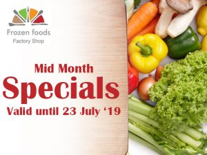 Mid July 2019 Specials at Frozen Foods Factory Shop in George