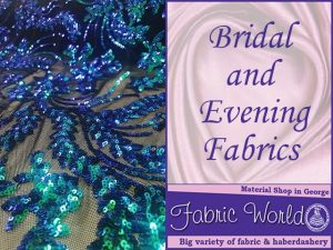 Amazing Selection of Bridal and Evening Fabrics In George