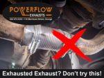 Exhausted Exhaust? Visit Powerflow George